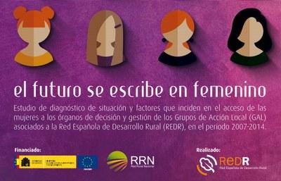 """""""El futuro se escribe en femenino"""", un estudi sobre l'accés de les dones rurals als òrgans de decisió i gestió dels GAL en el període 2007-2013."""