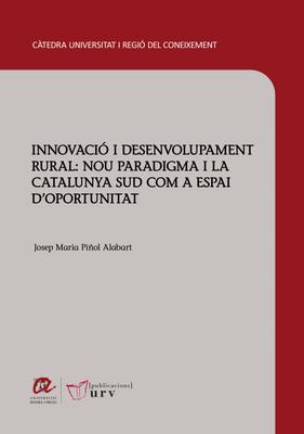 """Es presenta l'estudi """"Innovació i desenvolupament rural: nou paradigma i la Catalunya Sud com a espai d'oportunitat""""."""